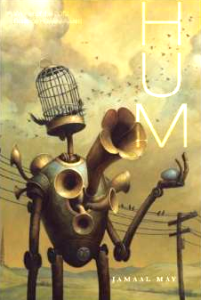 Hum, by Jamaal May